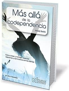 Más Allá de la Codependencia (Beyond Codependency): Como crecer y manejar nuestras relaciones y convivencia con los demas (Spanish Edition)