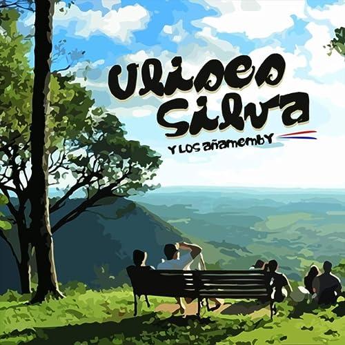 Amazon.com: Buenos Dias Paraguay: Ulises Silva y los ...
