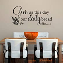 Bible Verse Wall Decal Christian Wall Quote Give Us This Day Our Daily Bread Matthew 6 11 Kitchen Wall Decor (Black,7.5