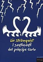 Scaricare Libri I sentimenti del principe Carlo PDF