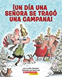 Un dia una senora se trago una campana! / There Was An Old Lady Who Swallowed A Bell!