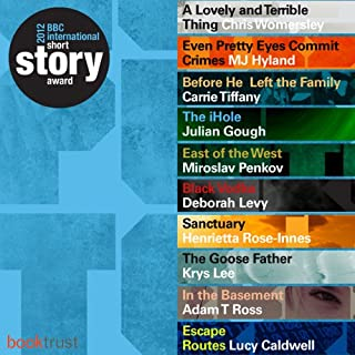 BBC International Short Story Award 2012 (Shortlist)                   By:                                                                                                                                 AudioGO Ltd                               Narrated by:                                                                                                                                 AudioGO Ltd                      Length: 4 hrs and 7 mins     1 rating     Overall 3.0
