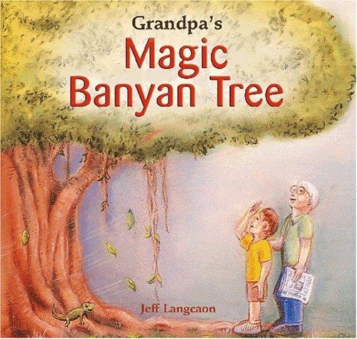 Granpa's Magic Banyan Tree