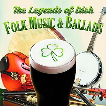 The Legends of Irish Folk Music & Ballads