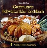 Großmutters Schwarzwälder Kochbuch
