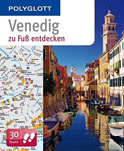 POLYGLOTT Reiseführer Venedig zu Fuß entdecken: Polyglott (POLYGLOTT zu Fuß entdecken)