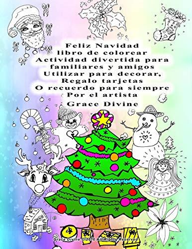 Feliz Navidad libro de colorear Actividad divertida para familiares y amigos Utilizar para decorar, Regalo tarjetas O recuerdo para siempre Por el ... EN ESPAÑOL DIVERTIDOS - FUN SPANISH BOOKS)