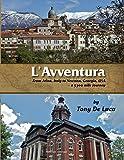 L'Avventura: From Atina, Italy to Newnan, Georgia, USA – a 5300 mile journey (English Edition)