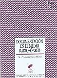 La documentación en el medio radiofónico (Ciencias de la información nº 29)