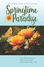 Springtime in Paradise: How 83 Kids Became Their Own Heroes (Some Older Folks, too)