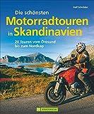 Skandinavien mit Motorrad: Die schönsten Motorradtouren in Skandinavien. 20 Touren vom Fehmarnbelt...