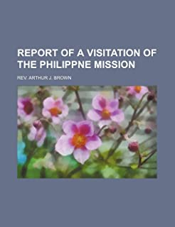 Report of a Visitation of the Philippne Mission