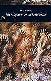 Las religiones en la Prehistoria (Universitaria)