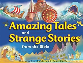 Amazing Tales and Strange Stories of the Bible