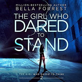 The Girl Who Dared to Think 2: The Girl Who Dared to Stand                   By:                                                                                                                                 Bella Forrest                               Narrated by:                                                                                                                                 Kirsten Leigh                      Length: 11 hrs and 44 mins     706 ratings     Overall 4.6