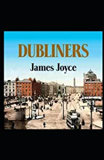Dubliners BY James Joyce:(Annotated Edition
