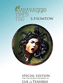 Caravaggio Times Two: Meditations on Light and Dark, Artifice and Truth