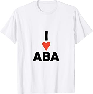 I LOVE ABA Therapy Autism T Shirt