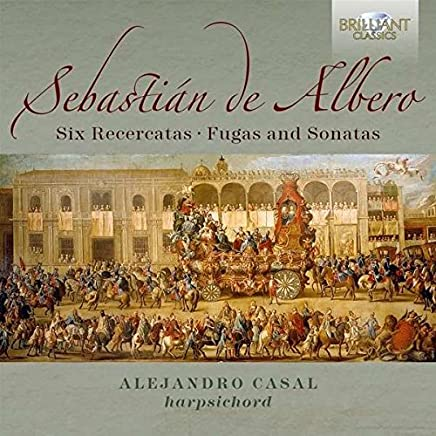 Sebastian de Albero: 6 Recercatas, Fugas & Sonatas