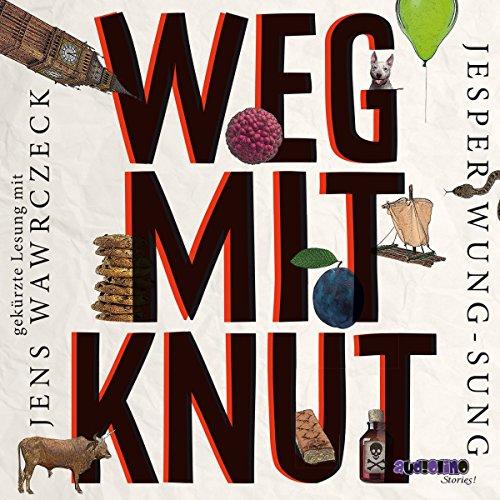 Weg mit Knut!                   Autor:                                                                                                                                 Jesper Wung-Sung                               Sprecher:                                                                                                                                 Jens Wawrczeck                      Spieldauer: 3 Std. und 58 Min.     2 Bewertungen     Gesamt 5,0