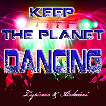 Keep the Planet Dancing