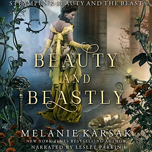 Beauty and Beastly     Steampunk Beauty and the Beast (Steampunk Fairy Tales)              By:                                                                                                                                 Melanie Karsak                               Narrated by:                                                                                                                                 Lesley Parkin                      Length: 6 hrs and 4 mins     Not rated yet     Overall 0.0