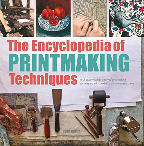 Compare Textbook Prices for Encyclopedia of Printmaking Techniques, The Illustrated Edition ISBN 9781782216452 by Martin, Judy