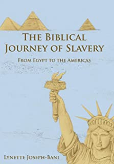 The Biblical Journey of Slavery: From Egypt to the Americas