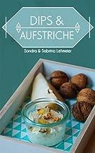 Dips & Aufstriche (German Edition)
