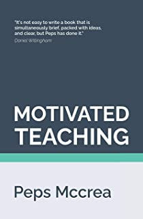 Motivated Teaching: Harnessing the science of motivation to boost attention and effort in the classroom