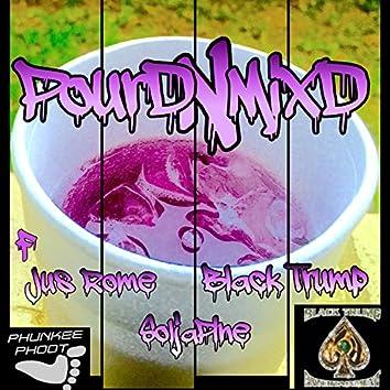 Pourd N Mixd (feat. Jus' Rome, Soljapine & Black Trump)