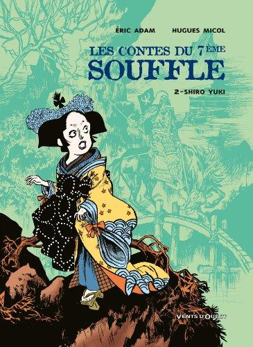 Les Contes du Septième Souffle - Tome 02 : Shiro Yuki