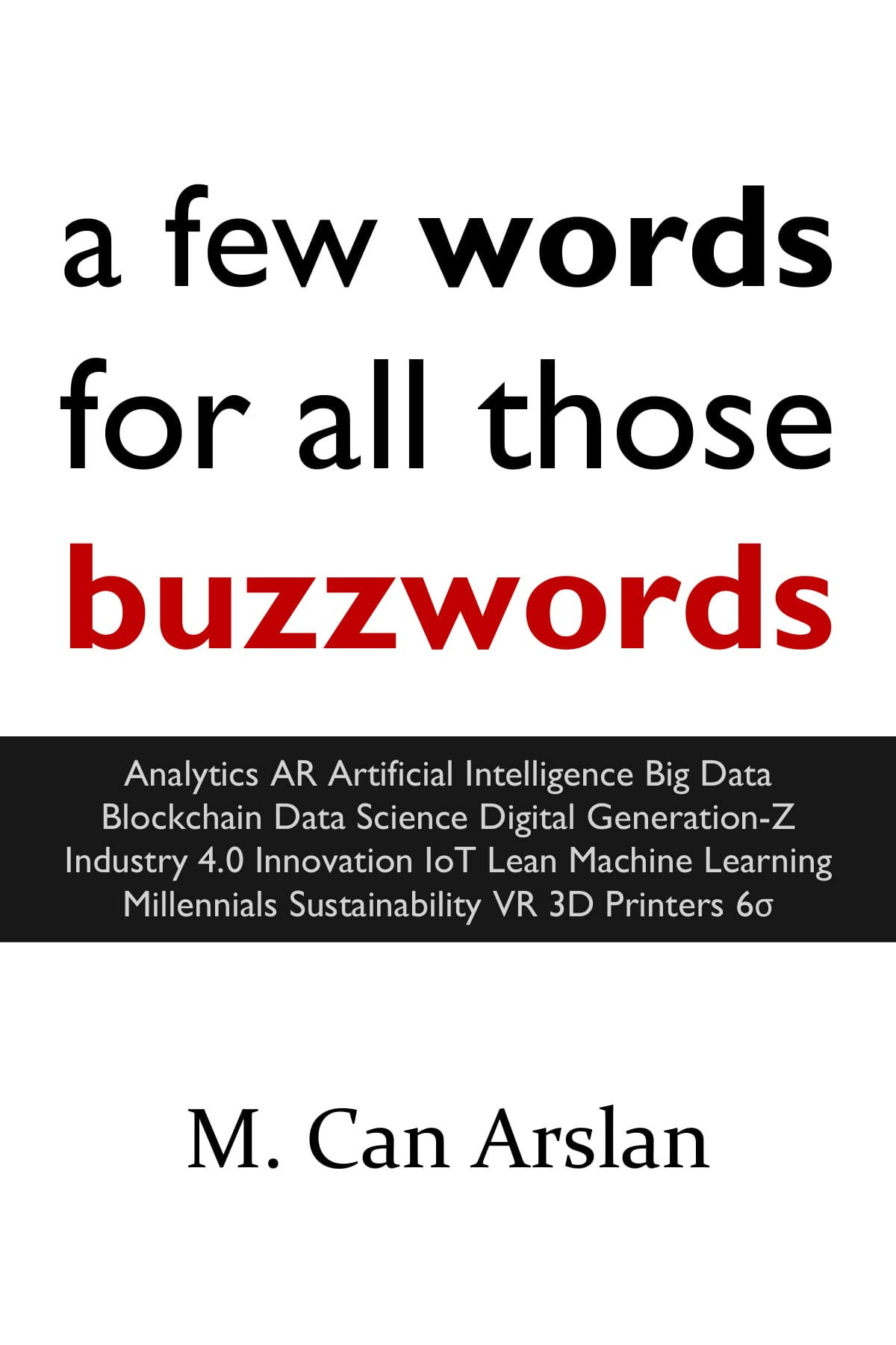 A few words for all those buzzwords: artificial intelligence big data science digital innovation lean sustainability…
