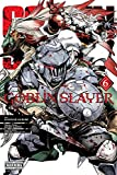Goblin Slayer, Vol. 6 (manga) (Goblin Slayer (manga), 6)