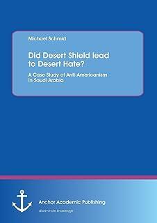 Did Desert Shield Lead to Desert Hate? a Case Study of Anti-Americanism in Saudi Arabia