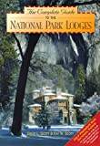The Complete Guide to National Park Lodges (Complete Guide to the National Park Lodges)