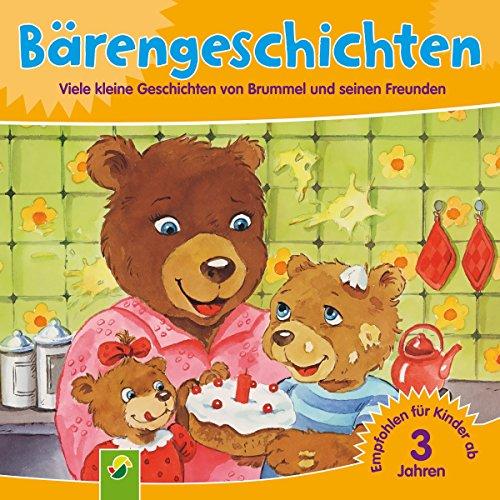 Bärengeschichten: Viele kleine Geschichten von Brummel und seinen Freunden Titelbild