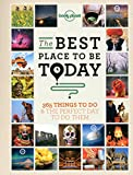The Best Place to be Today: 365 Things to do & the Perfect Day to do Them (General Reference) - Lonely Planet