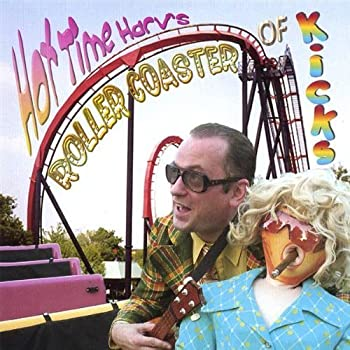 Hot Time Harv s Rollercoaster of Kicks by Hot Time Harv s Rollercoaster of Kicks  2007-05-15?