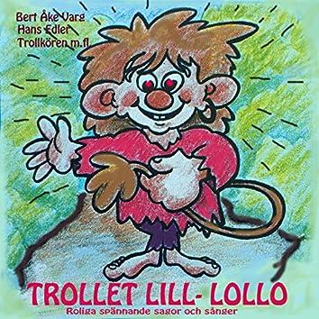 Trollet Lill-Lollo roliga, spännande sagor och sånger