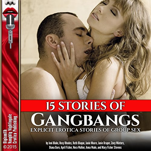 15 Stories of Gangbangs     Explicit Erotica Stories of Group Sex              By:                                                                                                                                 Roxy Rhodes,                                                                                        Nora Walker,                                                                                        Janie Moore,                   and others                          Narrated by:                                                                                                                                 Layla Dawn,                                                                                        Madison Koffey,                                                                                        Katt Kampbell,                   and others                 Length: 7 hrs and 46 mins     50 ratings     Overall 4.3