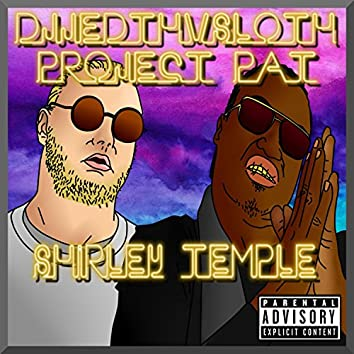 Shirley Temple (feat. Project Pat)