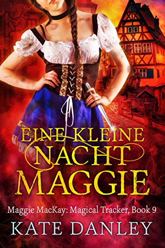 Eine Kleine Nacht Maggie (Maggie MacKay Magical Tracker Book 9) (English Edition)