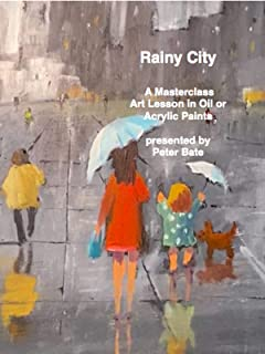 Rainy City A Masterclass Art Lesson in Oil or Acrylic Paints