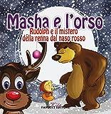 Rudolph e il mistero della renna dal naso rosso. Masha e l'orso. Ediz. illustrata