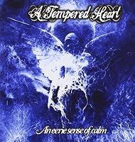 A TEMPERED HEART - AN EERIE SENSE OF CALM (1 CD)