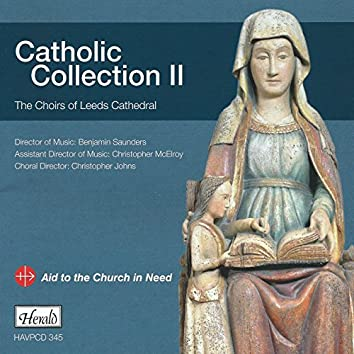 Catholic Collection II: The Choirs of Leeds Cathedral