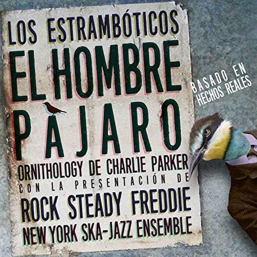 Los Estrambóticos feat. New York Ska-Jazz Ensemble & Rock Steady Freddie