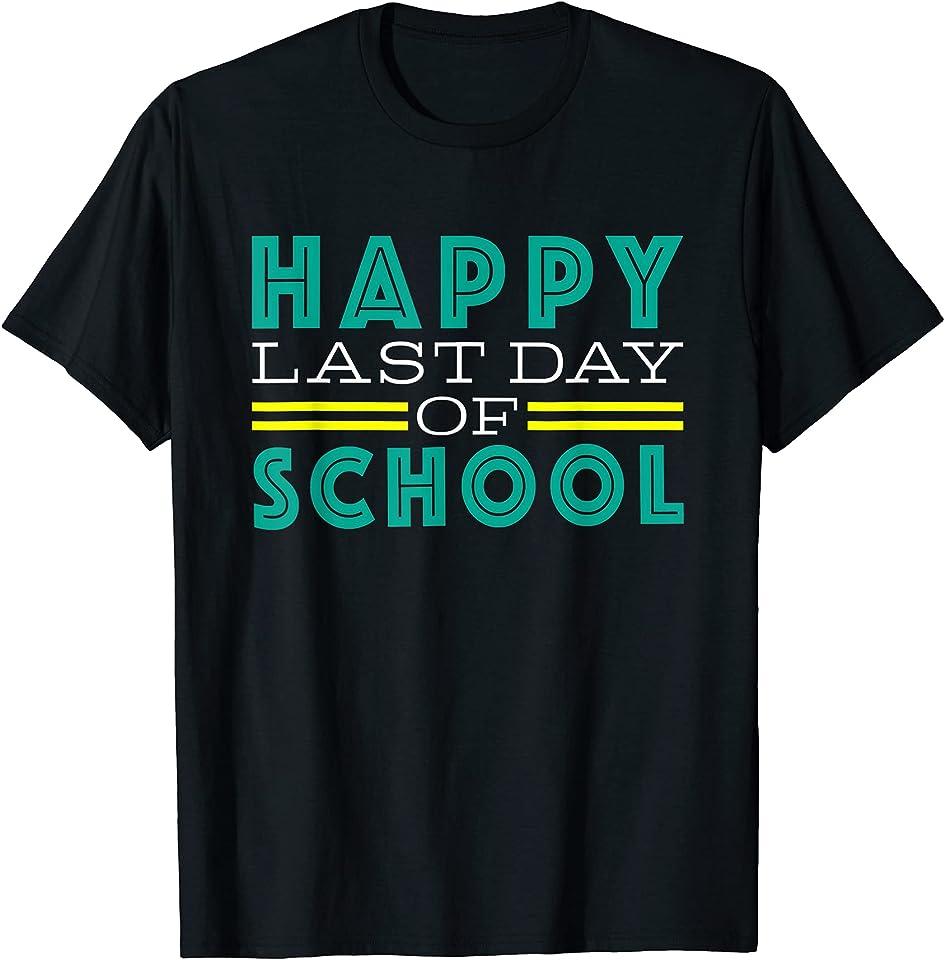 Happy Last Day Of School Fun Cute TShirt Teacher Student T-Shirt