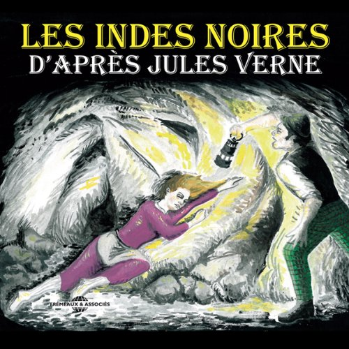Les indes noires                   By:                                                                                                                                 Jules Verne                               Narrated by:                                                                                                                                 Daniel Anne,                                                                                        Véronique Bernard-Maugiron,                                                                                        Olivier Costa,                   and others                 Length: 55 mins     Not rated yet     Overall 0.0